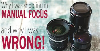 Why I was shooting with my lens in manual focus and why I was WRONG!