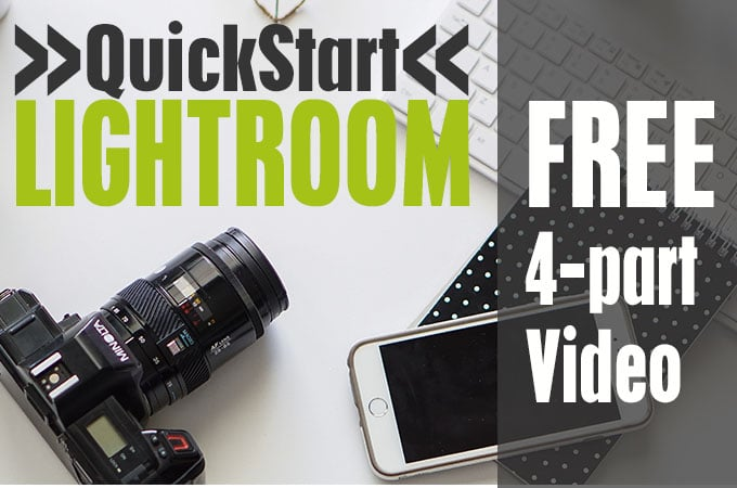 Quick Start FREE Lightroom Video Series